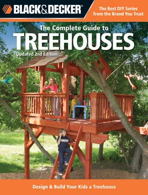 The Complete Guide to Treehouses By Schmidt, Philip/ Black & Decker Corporation (COR)